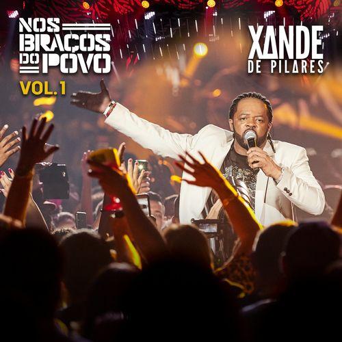 Download CD Xande de Pilares - Nos Braços Do Povo (Ao Vivo - Vol.1) (2020)