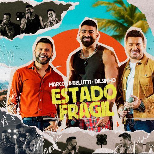 Download música Marcos e Belutti ft. Dilsinho - Estado Frágil (2021)