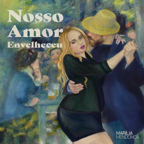 Download CD Marília Mendonça - Nosso Amor Envelheceu (2021)